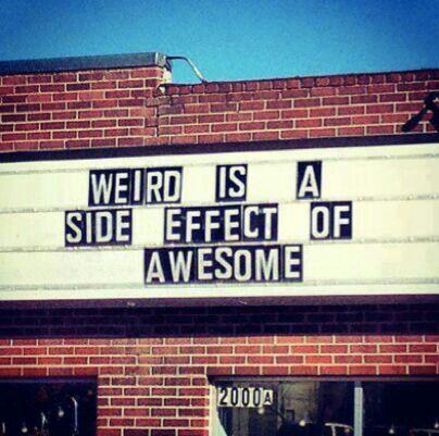 weird awsome quote